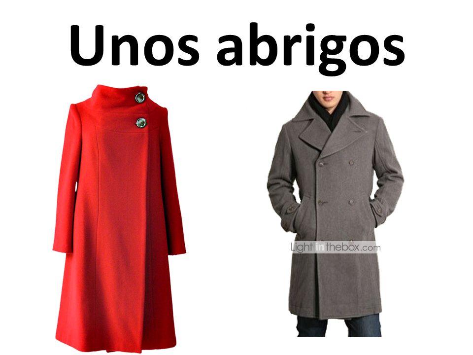 Unos abrigos