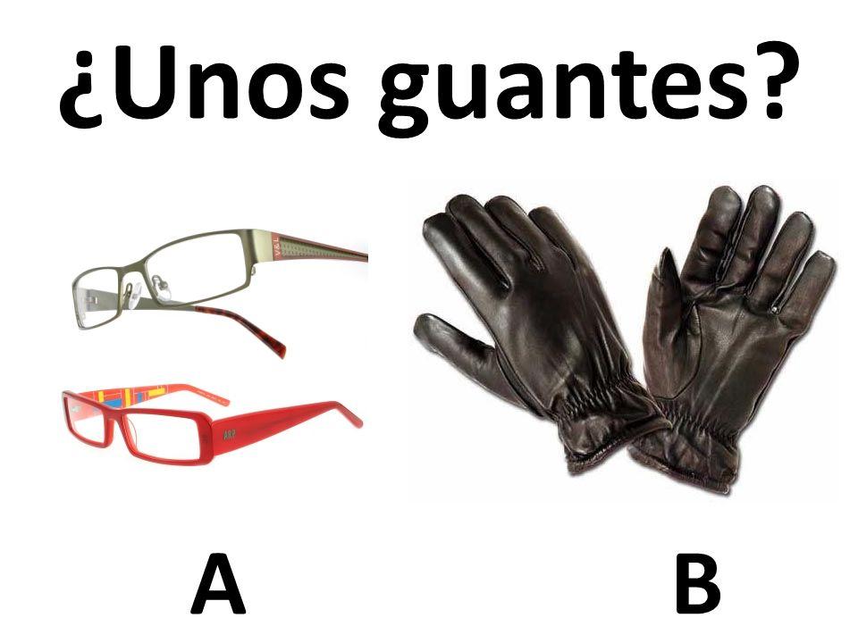 AB ¿Unos guantes?