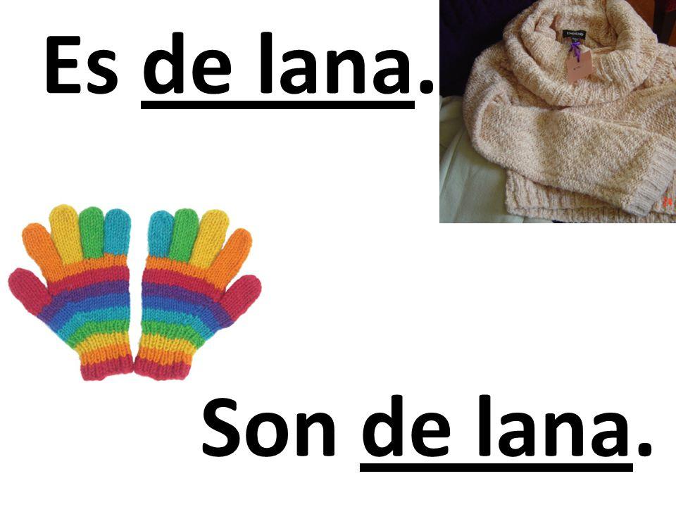 Es de lana. Son de lana.