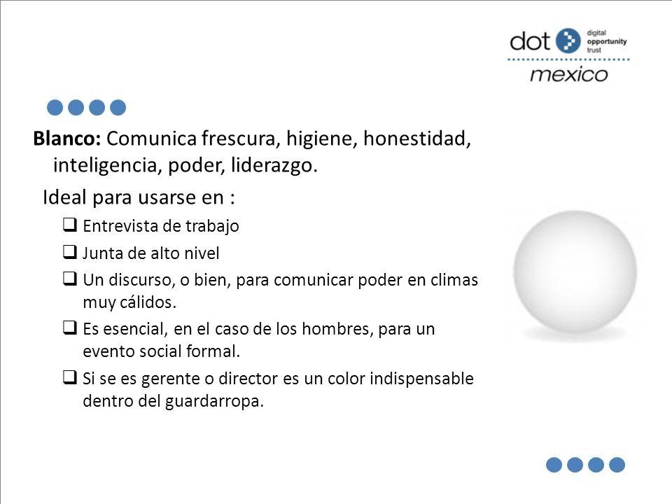 Blanco: Comunica frescura, higiene, honestidad, inteligencia, poder, liderazgo.