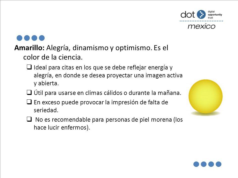 Amarillo: Alegría, dinamismo y optimismo. Es el color de la ciencia. Ideal para citas en los que se debe reflejar energía y alegría, en donde se desea