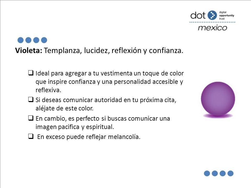 Violeta: Templanza, lucidez, reflexión y confianza. Ideal para agregar a tu vestimenta un toque de color que inspire confianza y una personalidad acce