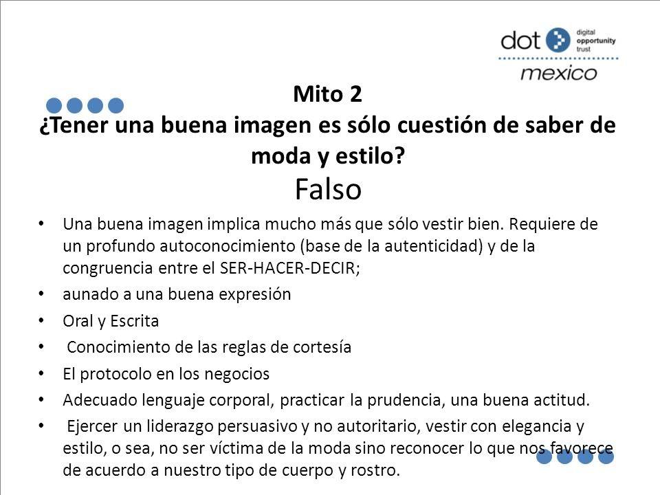 Mito 2 ¿Tener una buena imagen es sólo cuestión de saber de moda y estilo.