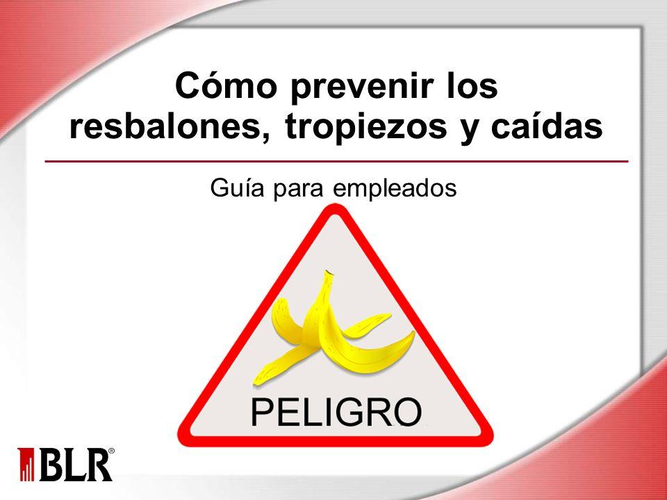 Cómo prevenir los resbalones, tropiezos y caídas Guía para empleados