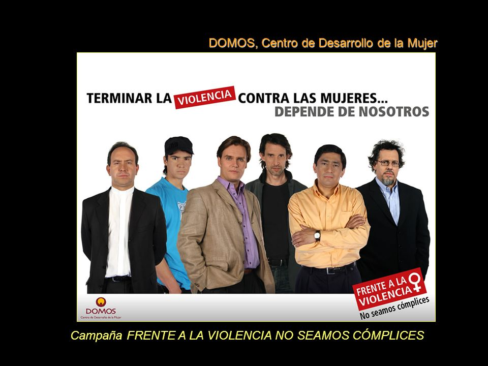 Campaña FRENTE A LA VIOLENCIA NO SEAMOS CÓMPLICES DOMOS, Centro de Desarrollo de la Mujer