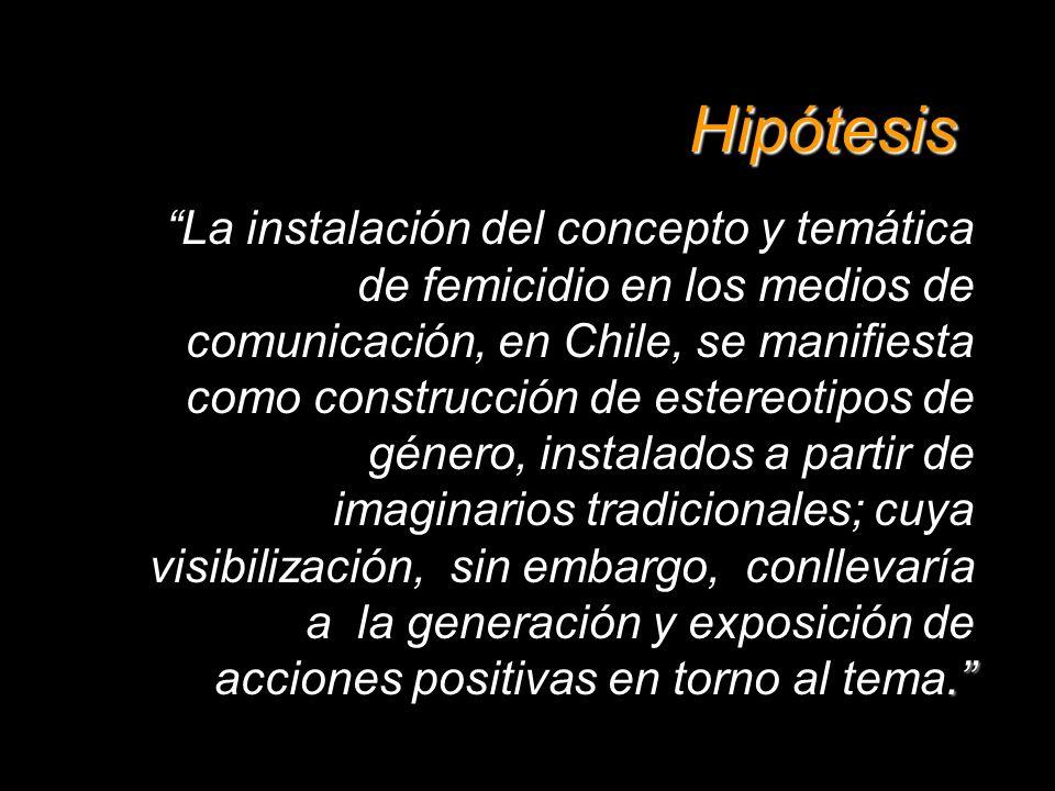 La instalación del concepto y temática de femicidio en los medios de comunicación, en Chile, se manifiesta como construcción de estereotipos de género, instalados a partir de imaginarios tradicionales; cuya visibilización, sin embargo, conllevaría a la generación y exposición de acciones positivas en torno al tema.