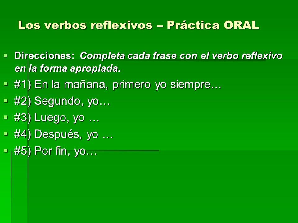 Actividad de Entrada – Match up the action with the correctly conjugated reflexive verb A.) Se pinta B.) Se pintan C.) Se lava D.) Se lavan 1) 2) 1) 2) 3) 4) 3) 4)
