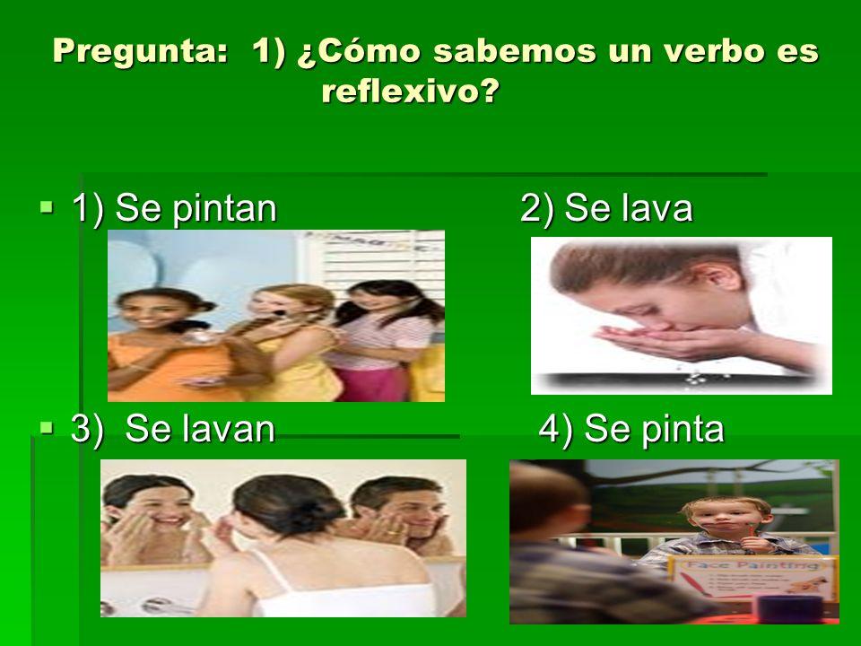 REFLEXIVE VERBS are identified with a REFLEXIVE PRONOUN (Me, Te, Se, Nos).