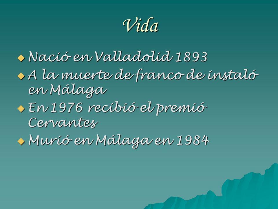 Vida Nació en Valladolid 1893 Nació en Valladolid 1893 A la muerte de franco de instaló en Málaga A la muerte de franco de instaló en Málaga En 1976 r