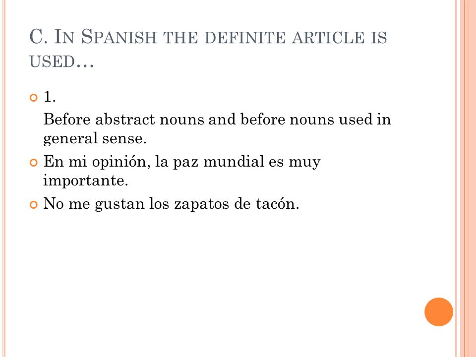 2.With the names of languages except when they follow de, en, or forms of hablar.
