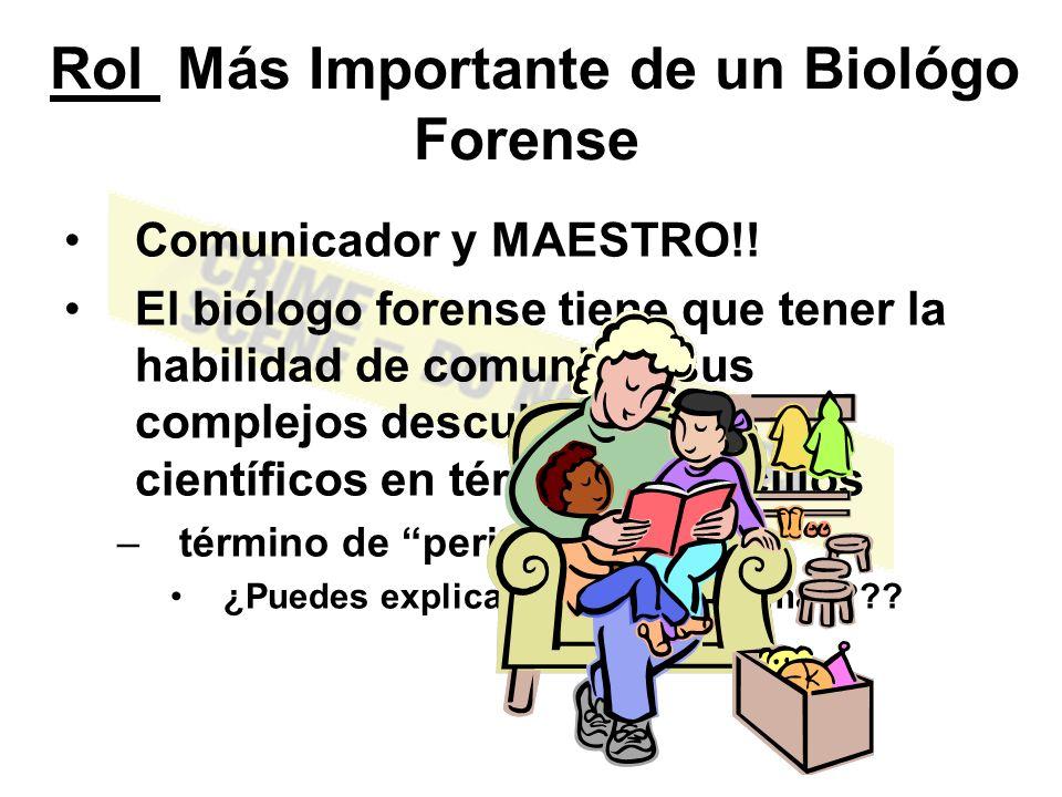 Rol Más Importante de un Biológo Forense Comunicador y MAESTRO!.