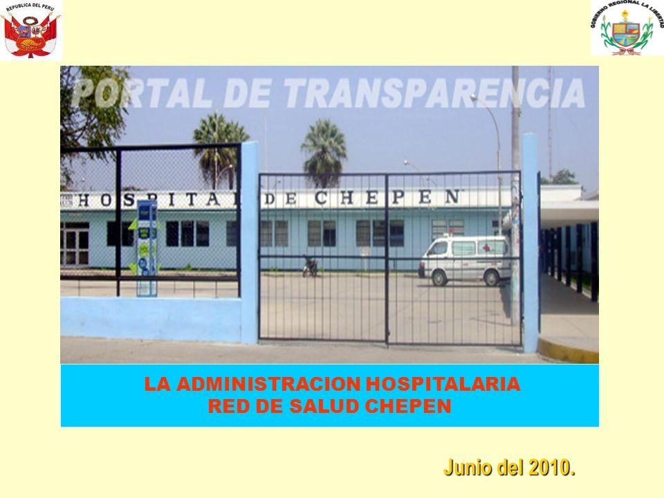 Junio del 2010. LA ADMINISTRACION HOSPITALARIA RED DE SALUD CHEPEN