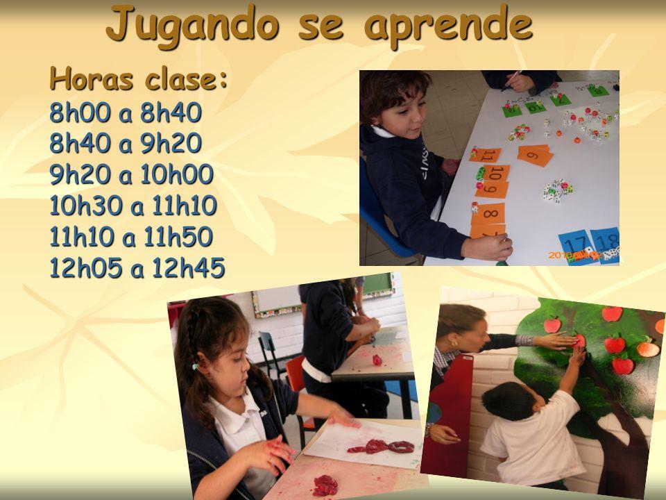 Jugando se aprende Horas clase: 8h00 a 8h40 8h40 a 9h20 9h20 a 10h00 10h30 a 11h10 11h10 a 11h50 12h05 a 12h45