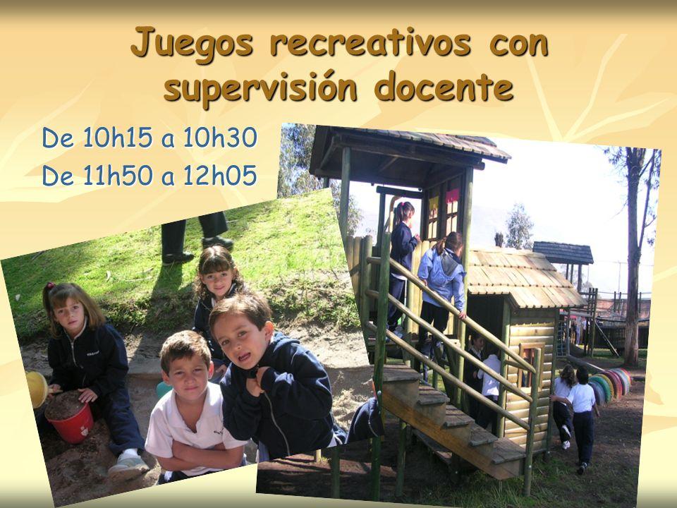 Juegos recreativos con supervisión docente De 10h15 a 10h30 De 11h50 a 12h05