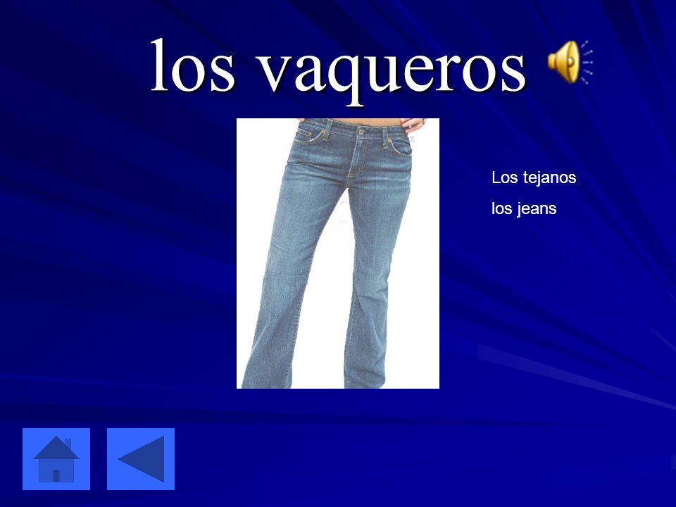 los vaqueros Los tejanos los jeans