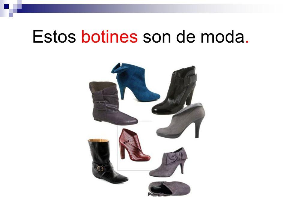 Estos botines son de moda.
