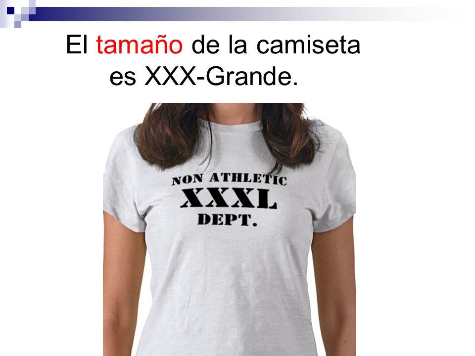 El tamaño de la camiseta es XXX-Grande.