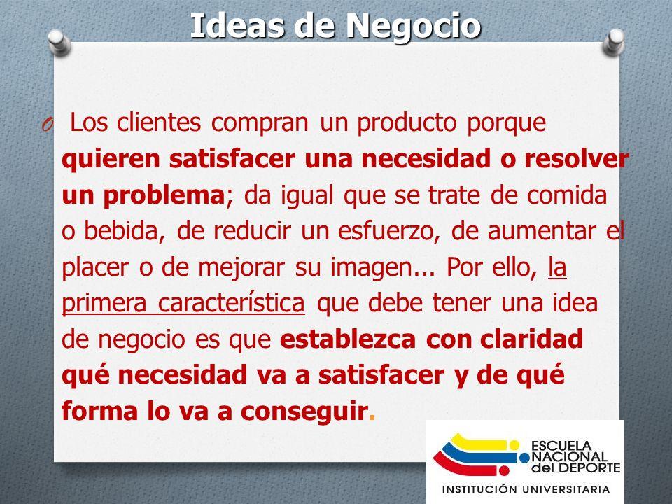 Ideas de Negocio O Los clientes compran un producto porque quieren satisfacer una necesidad o resolver un problema; da igual que se trate de comida o