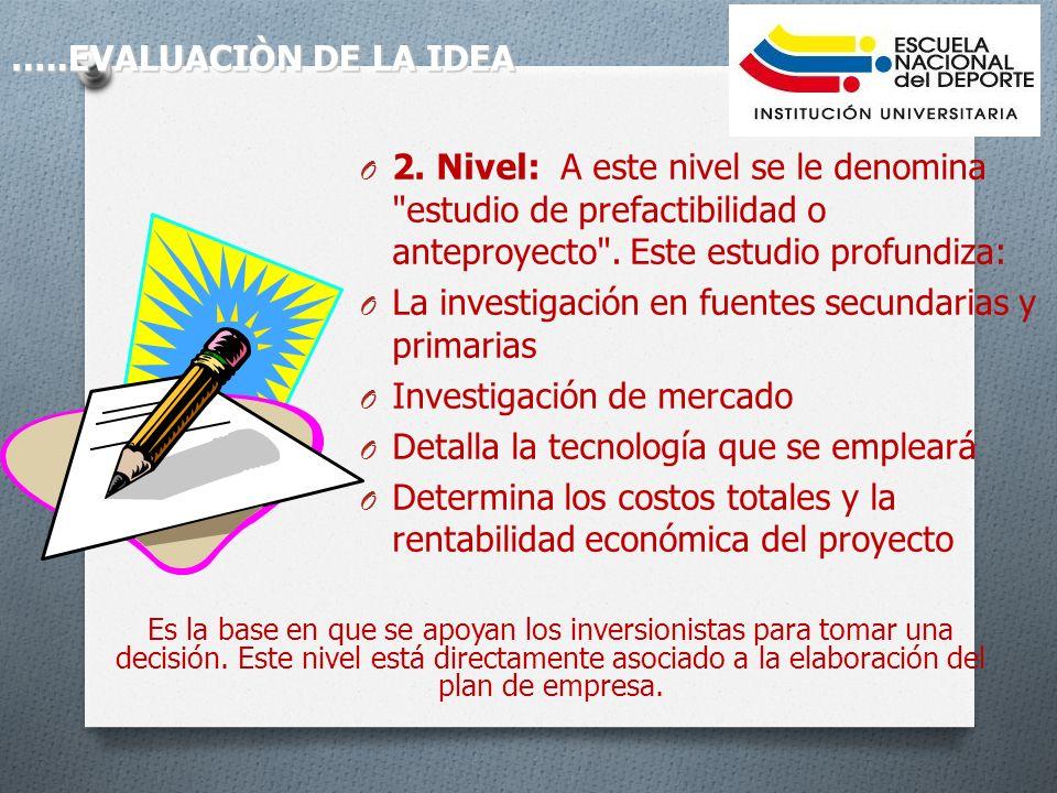 O 2.Nivel: A este nivel se le denomina estudio de prefactibilidad o anteproyecto .