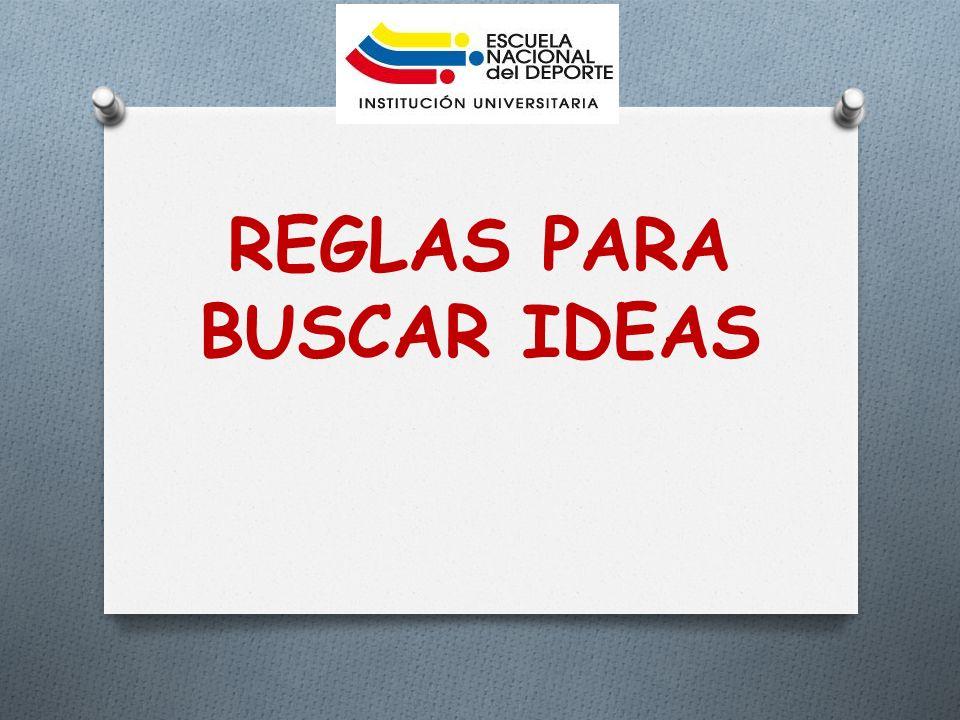 REGLAS PARA BUSCAR IDEAS