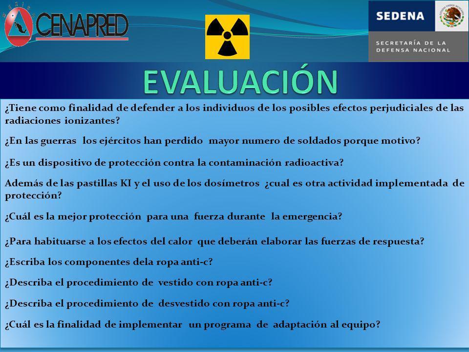 ¿Tiene como finalidad de defender a los individuos de los posibles efectos perjudiciales de las radiaciones ionizantes? ¿En las guerras los ejércitos