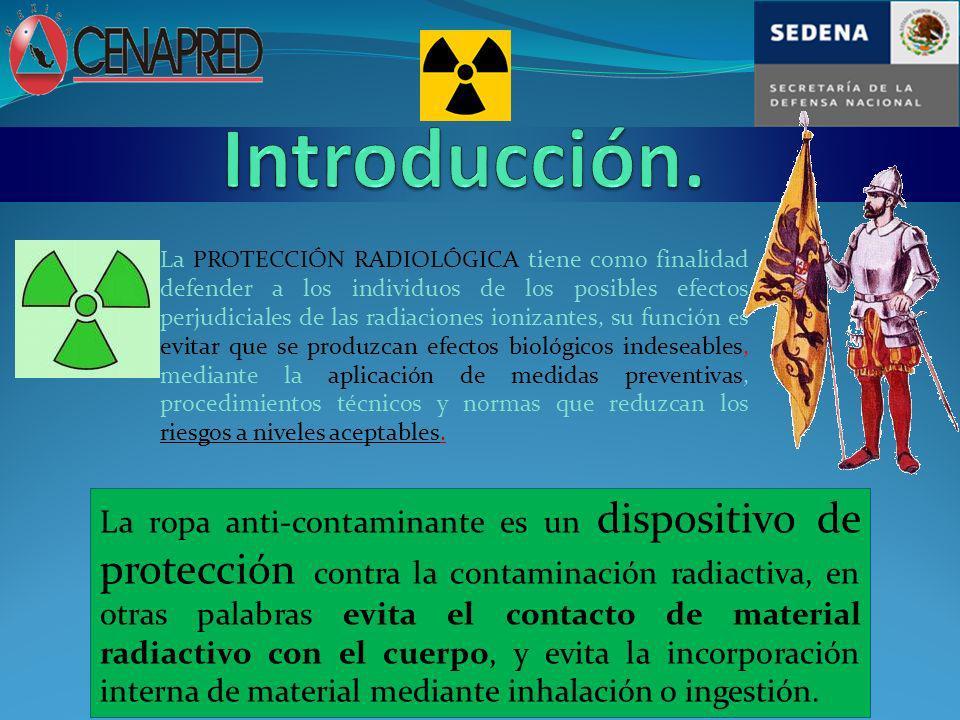 La ropa anti-contaminante es un dispositivo de protección contra la contaminación radiactiva, en otras palabras evita el contacto de material radiacti