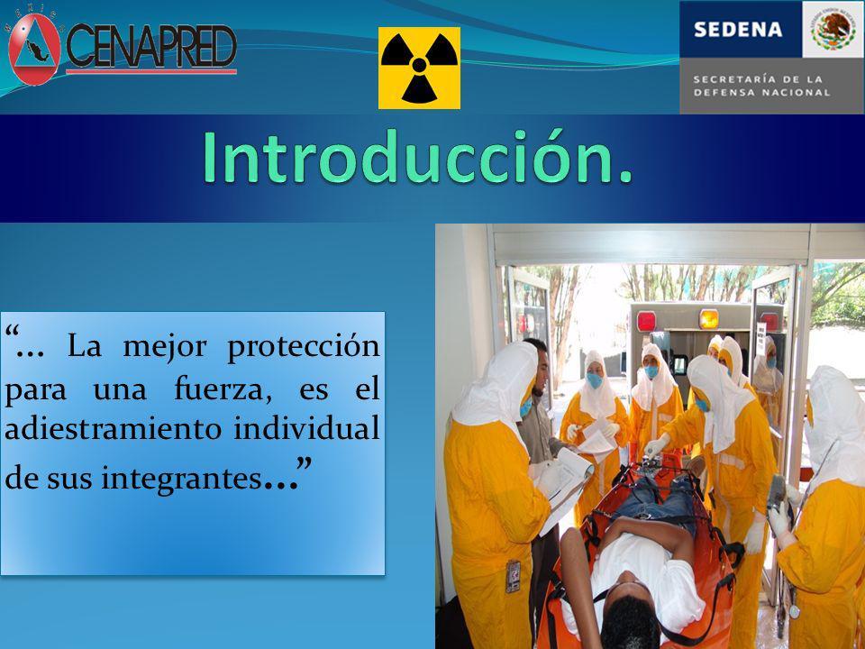 … La mejor protección para una fuerza, es el adiestramiento individual de sus integrantes...