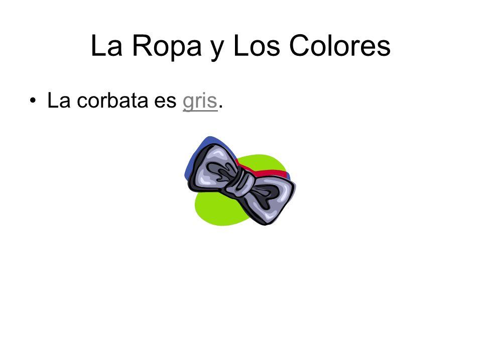 La Ropa y Los Colores La corbata es gris.