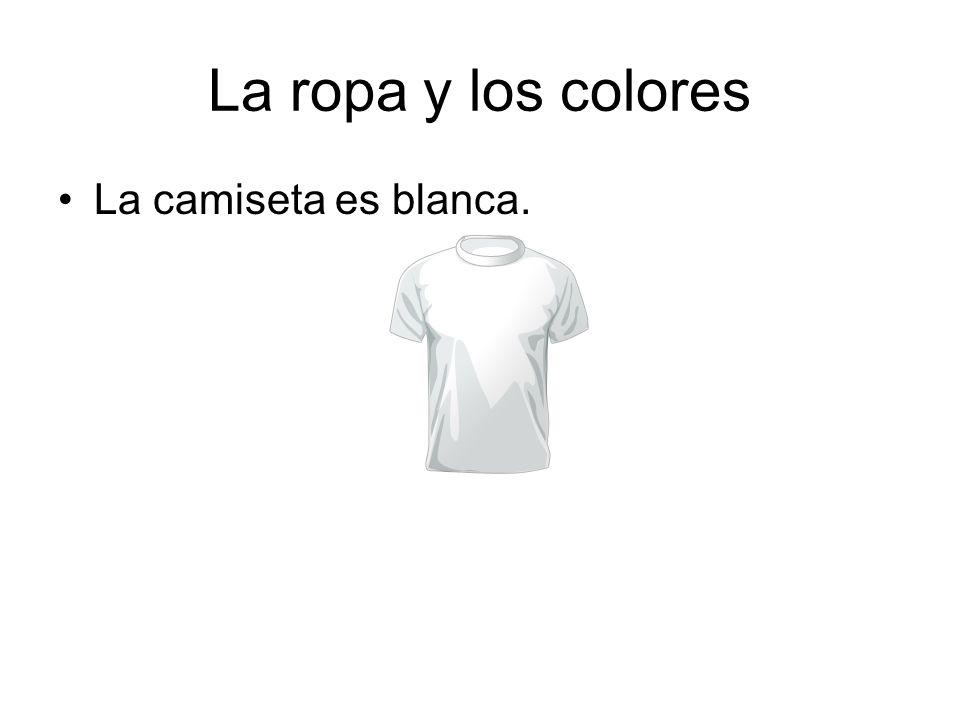 La ropa y los colores La camiseta es blanca.