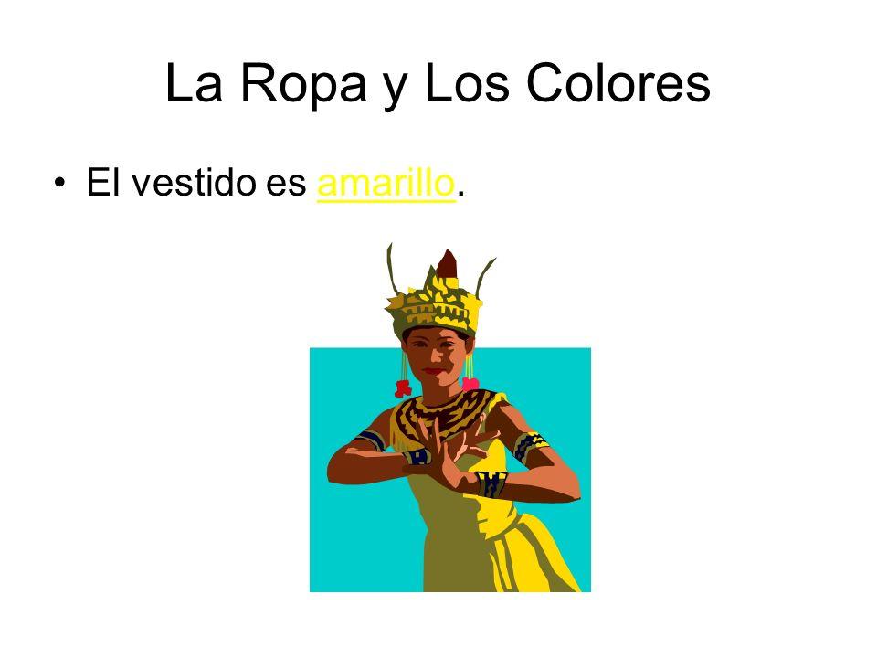 La Ropa y Los Colores El vestido es amarillo.