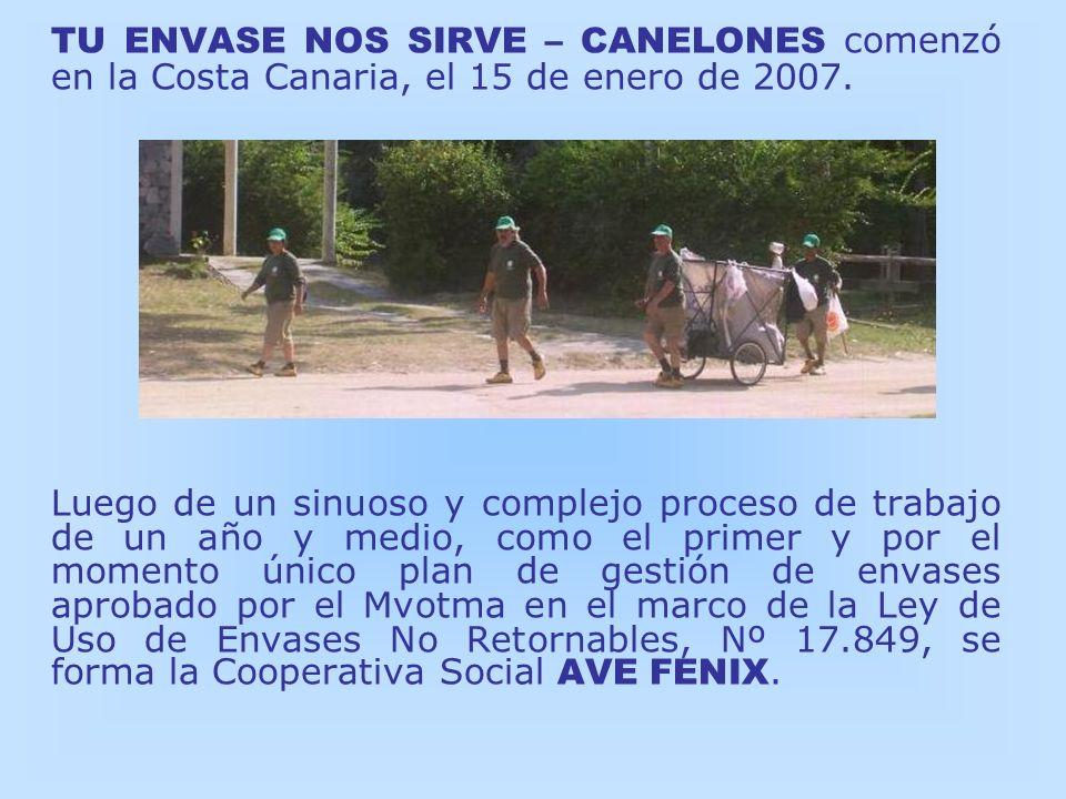 TU ENVASE NOS SIRVE – CANELONES comenzó en la Costa Canaria, el 15 de enero de 2007. Luego de un sinuoso y complejo proceso de trabajo de un año y med