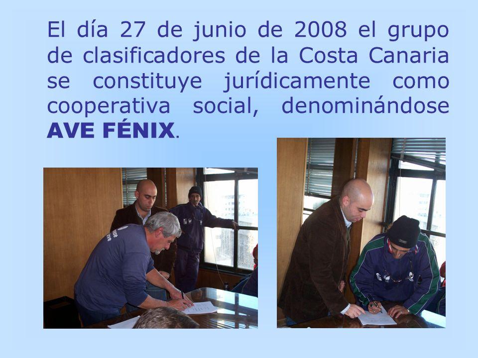 El día 27 de junio de 2008 el grupo de clasificadores de la Costa Canaria se constituye jurídicamente como cooperativa social, denominándose AVE FÉNIX