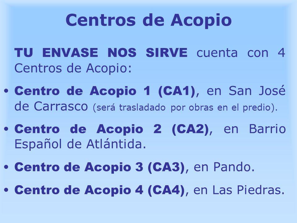 Centros de Acopio TU ENVASE NOS SIRVE cuenta con 4 Centros de Acopio: Centro de Acopio 1 (CA1), en San José de Carrasco (será trasladado por obras en