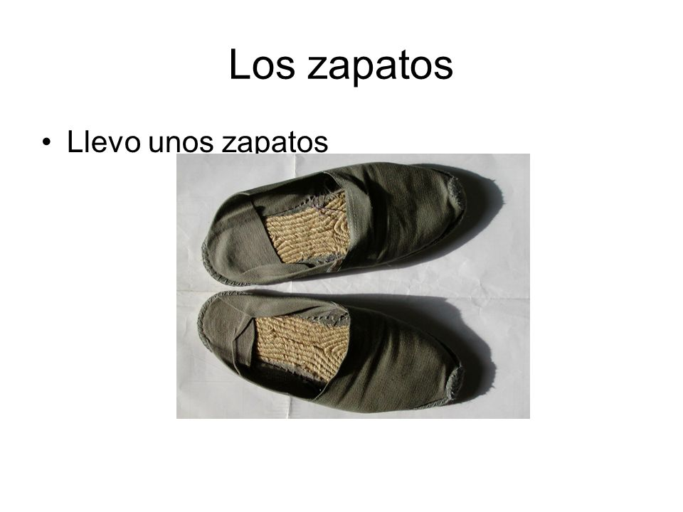 Los zapatos Llevo unos zapatos