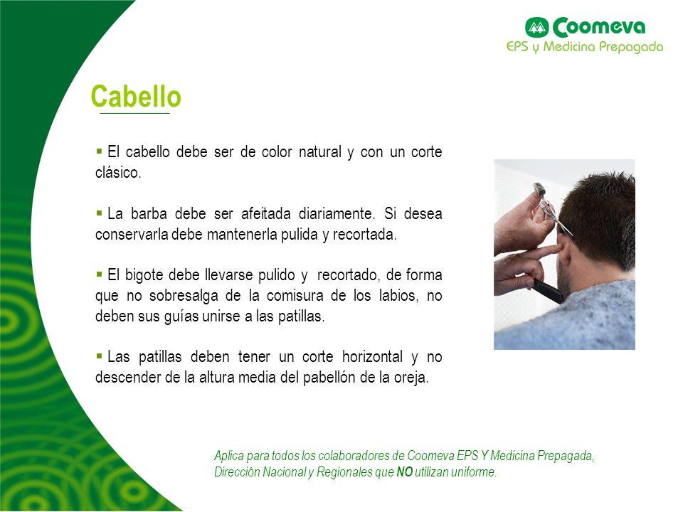 4 Cabello Aplica para todos los colaboradores de Coomeva EPS Y Medicina Prepagada, Dirección Nacional y Regionales que NO utilizan uniforme. El cabell