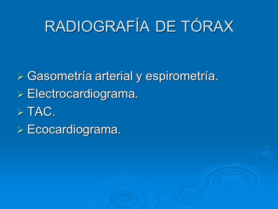 Gasometría arterial y espirometría. Gasometría arterial y espirometría. Electrocardiograma. Electrocardiograma. TAC. TAC. Ecocardiograma. Ecocardiogra