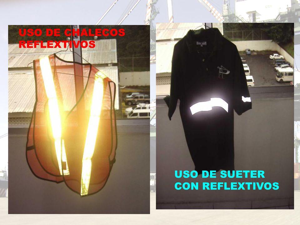 USO DE CHALECOS REFLEXTIVOS USO DE SUETER CON REFLEXTIVOS
