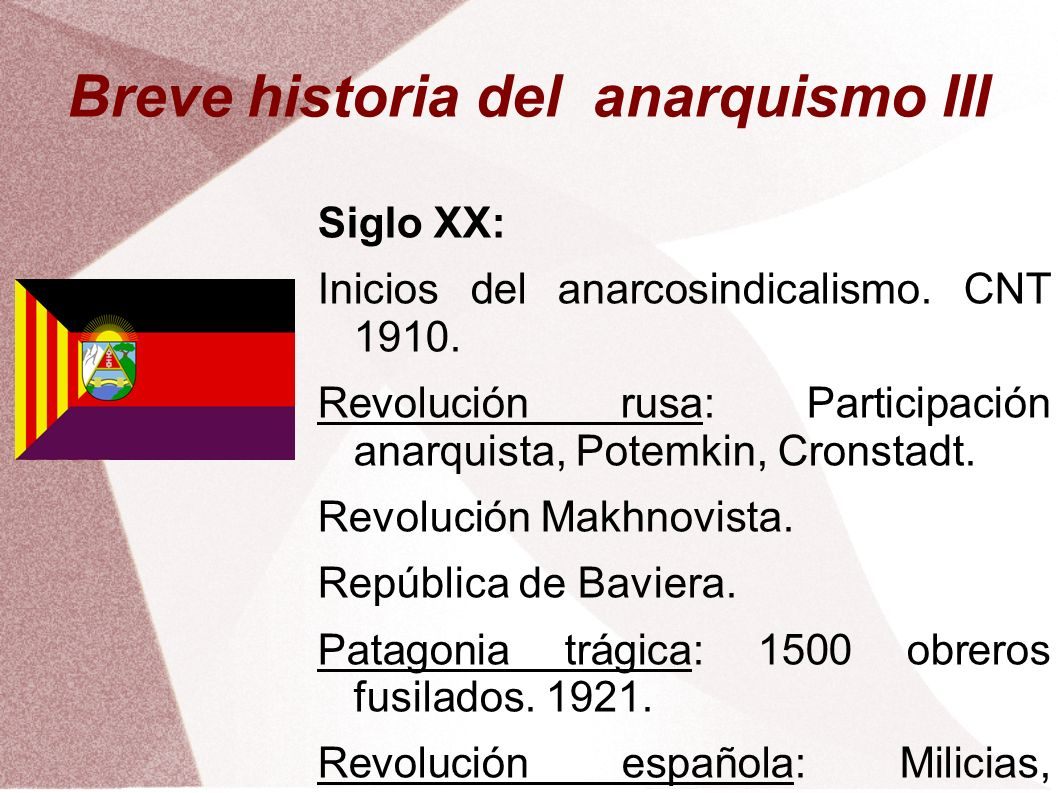 Breve historia del anarquismo III Siglo XX: Inicios del anarcosindicalismo. CNT 1910. Revolución rusa: Participación anarquista, Potemkin, Cronstadt.