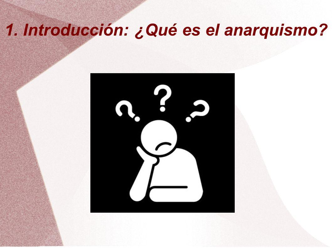 1. Introducción: ¿Qué es el anarquismo?