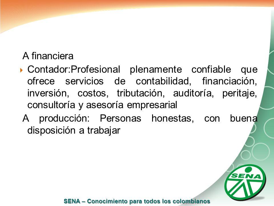 SENA – Conocimiento para todos los colombianos A financiera Contador:Profesional plenamente confiable que ofrece servicios de contabilidad, financiaci