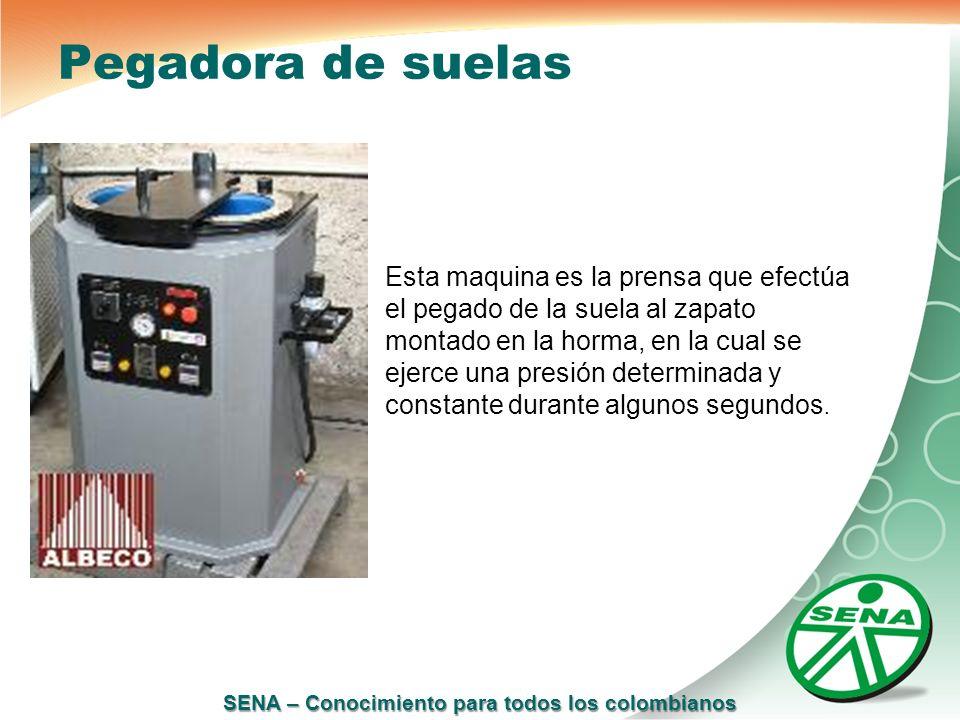 SENA – Conocimiento para todos los colombianos Pegadora de suelas Esta maquina es la prensa que efectúa el pegado de la suela al zapato montado en la
