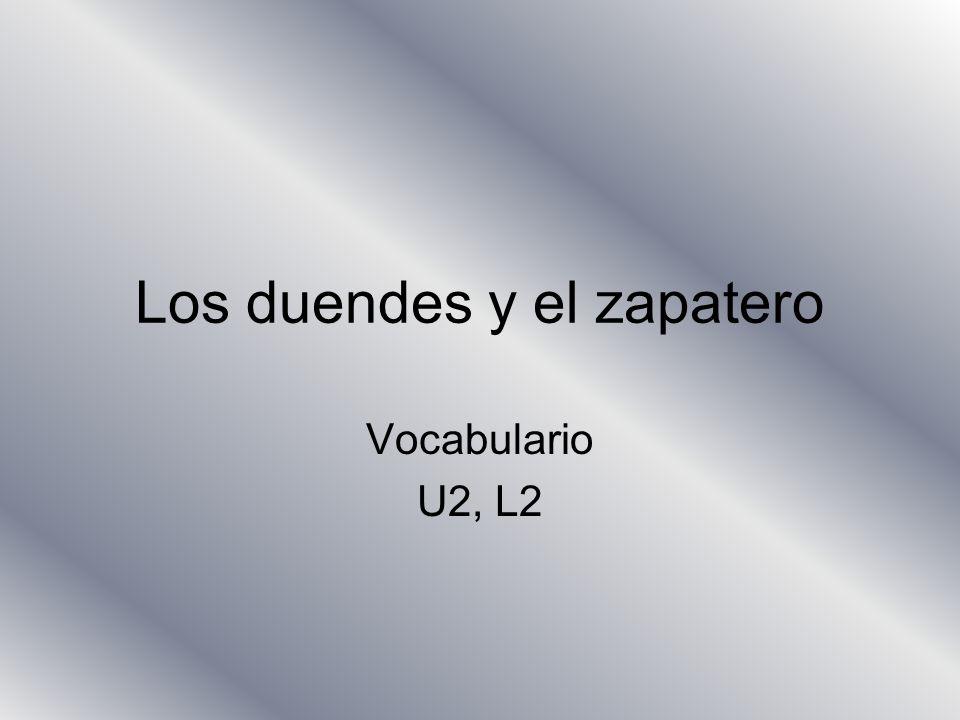 Los duendes y el zapatero Vocabulario U2, L2