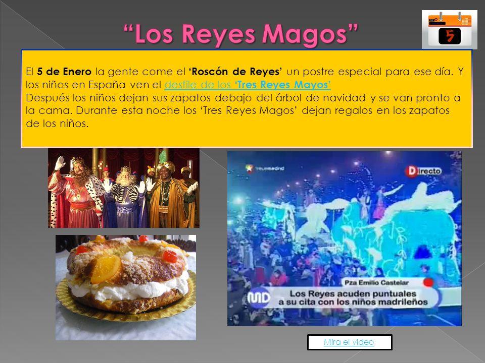 Mira el video El 5 de Enero la gente come el Roscón de Reyes un postre especial para ese día. Y los niños en España ven el desfile de los Tres Reyes M