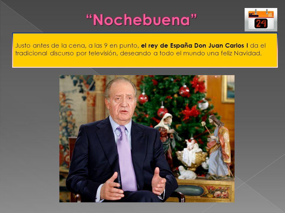 Justo antes de la cena, a las 9 en punto, el rey de España Don Juan Carlos I da el tradicional discurso por televisión, deseando a todo el mundo una f