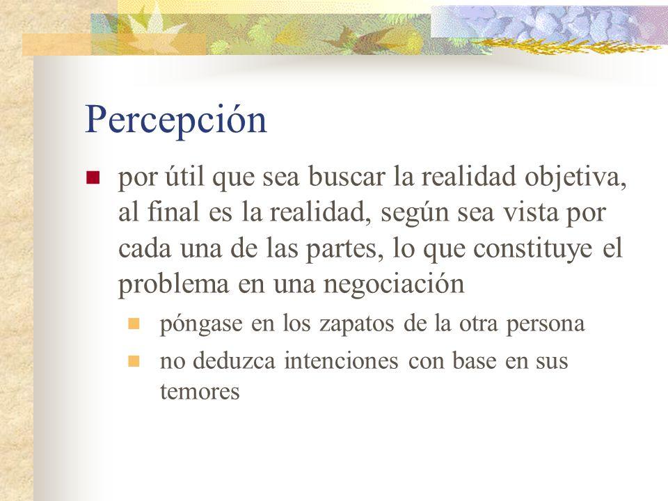 Percepción busque oportunidades para actuar contrario a las percepciones de la otra parte concédales autoría en el resultado asegurándose que ellos participan en el proceso no atente contra su imagen: haga sus propuestas consistentes con sus valores