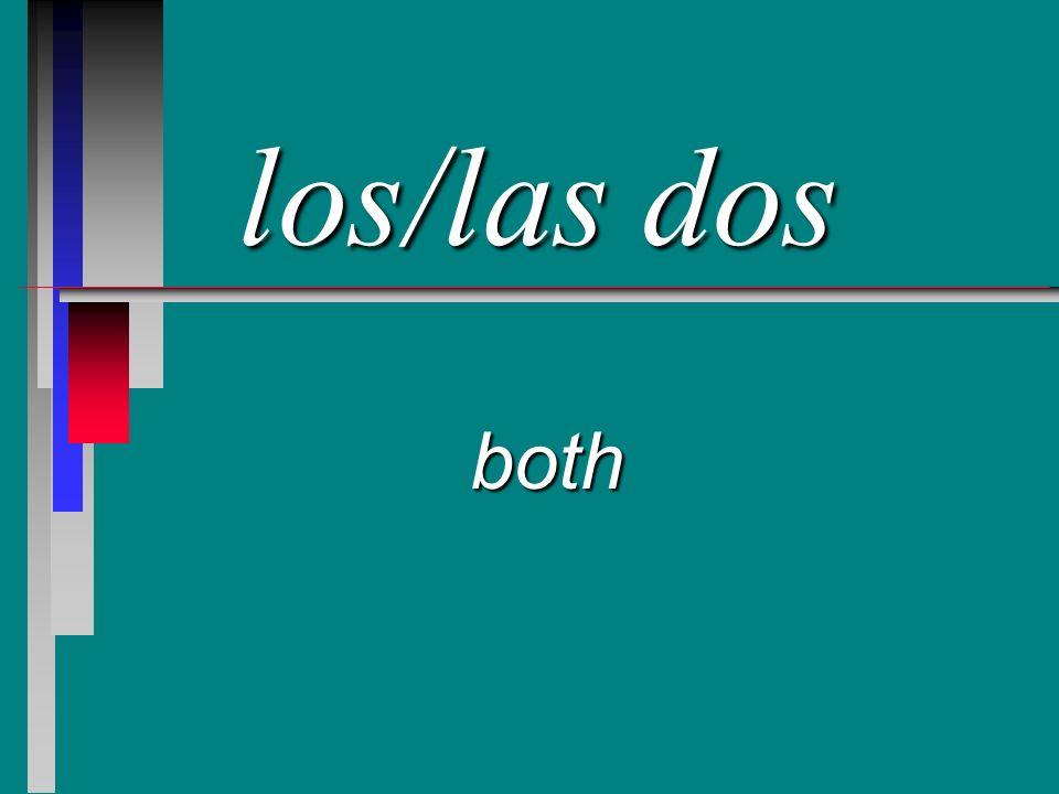 los/las dos both