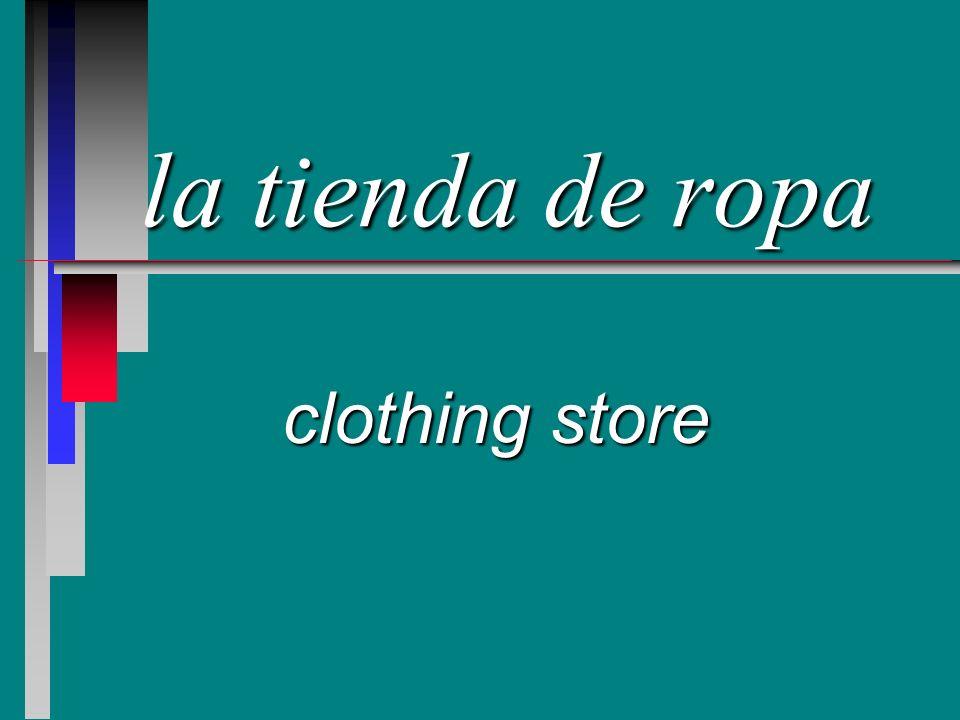 la tienda de ropa clothing store