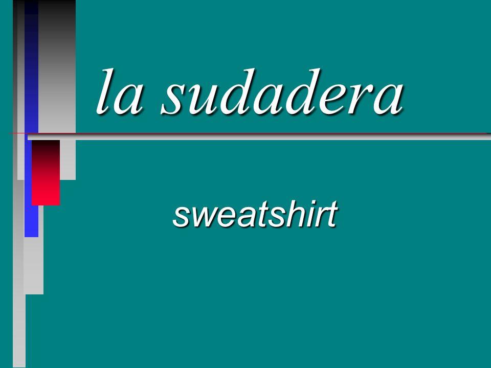 la sudadera sweatshirt