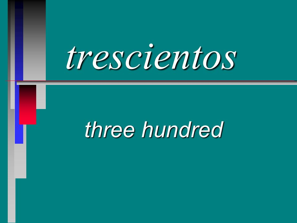 trescientos three hundred