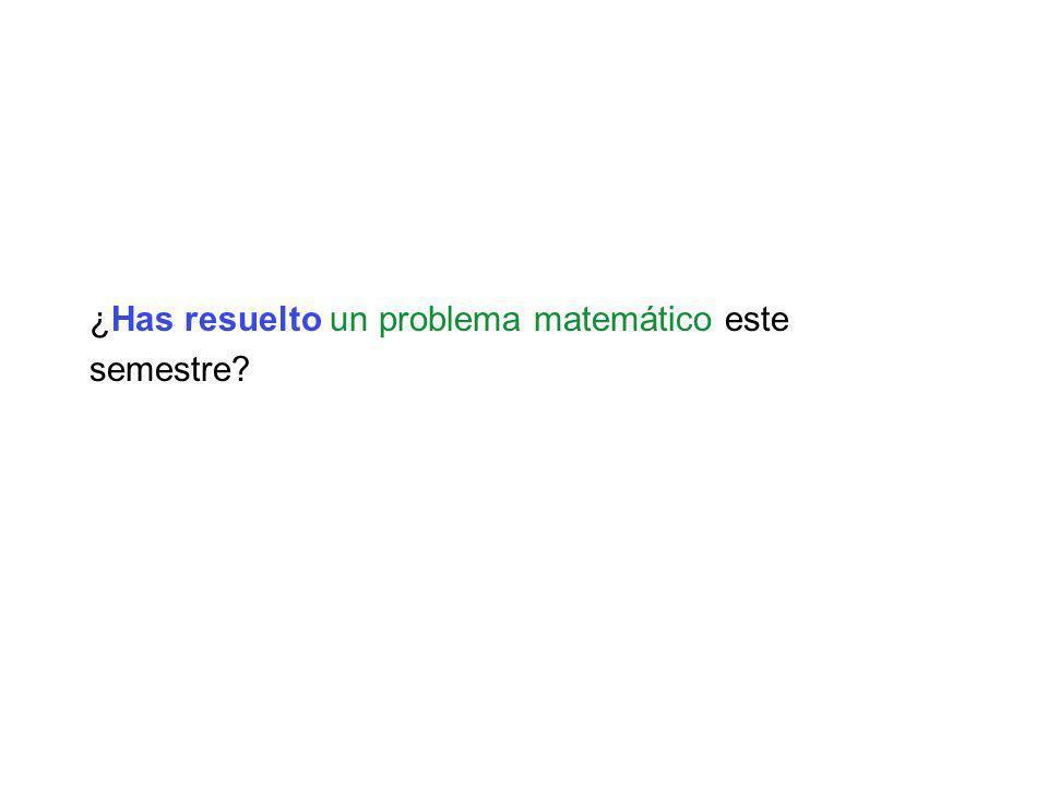¿Has resuelto un problema matemático este semestre?